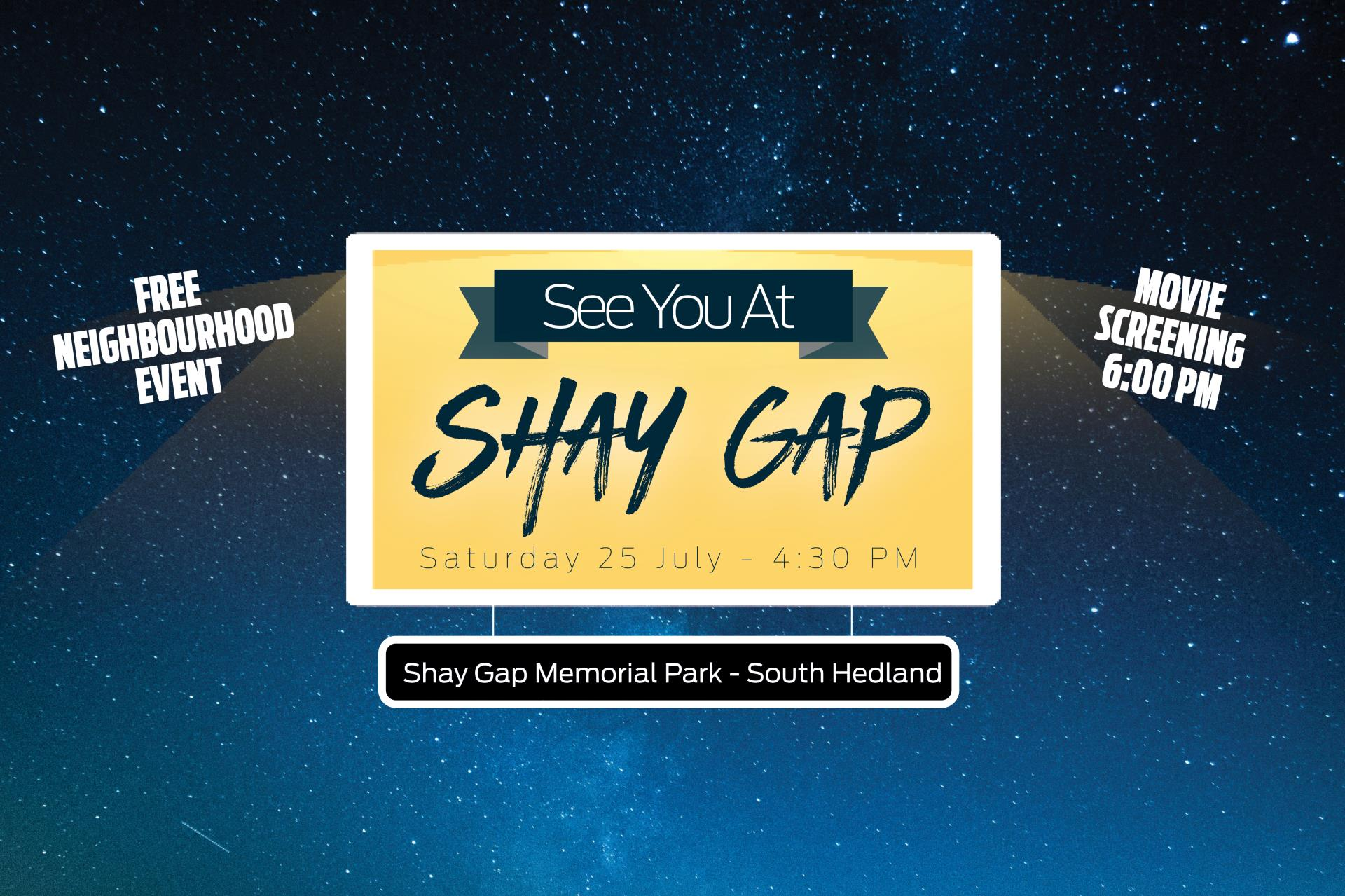 See you at the Shay Gap Memorial Park Event